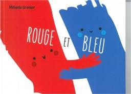 Rouge et bleu / Mélanie Grenier | GRENIER, Mélanie. Auteur