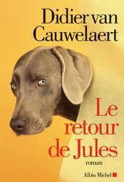 Le retour de Jules : roman / Didier Van Cauwelaert | Van Cauwelaert, Didier (1960-....). Auteur